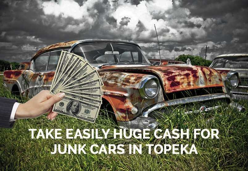 Take easily huge Cash for Junk Cars in Topeka