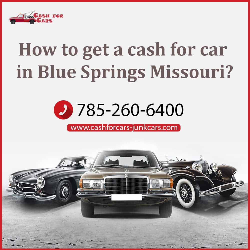 How to get a cash for car in Blue Springs Missouri?