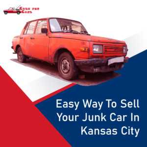 Easy Way To Sell Your Junk Car In Kansas City