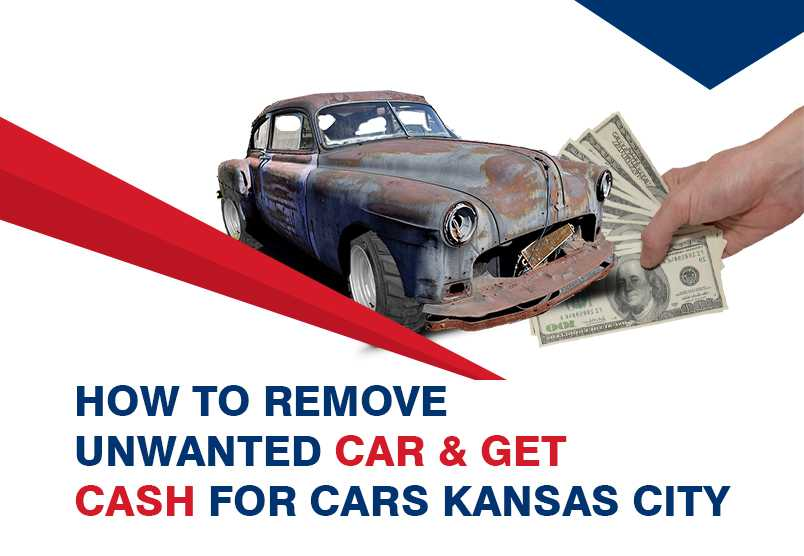 How To Remove Unwanted Car & Get Cash For Cars Kansas City